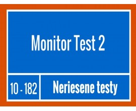 Monitor - Test 2 Neriešené testy