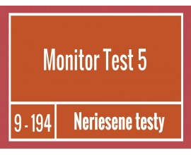 Monitor - Test 5 Neriešené testy